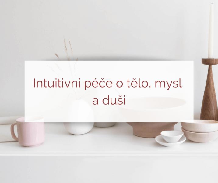 Intuitivní péče o tělo, mysl a duši